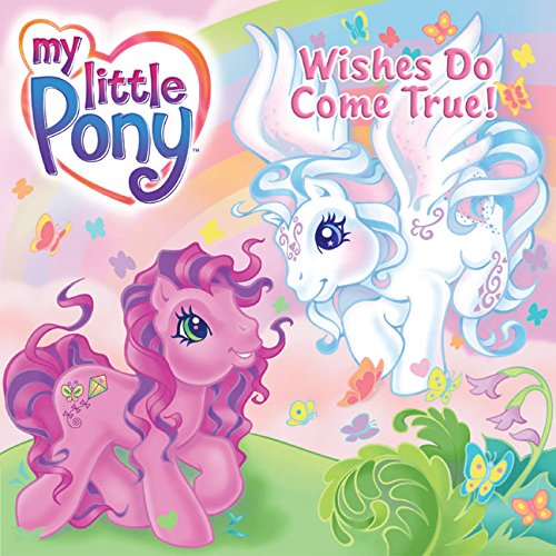 Wishes Do Come True! (My Little Pony)