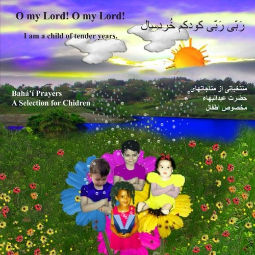 O my Lord! O my Lord! I am a child of tender years. por Dr. Shirin Rowhani