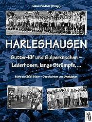 Harleshausen - Sutter-Elf und Sulperknochen - Lederhosen, lange Strümpfe,...: Mehr als 300 Bilder - Geschichten und Anekdoten