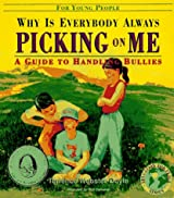 Why is Everybody Always Picking on Me?: Guide to Handling Bullies for Young People (Education for Peace)