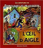 Les aventures de Fripounet et Marisette - L'oeil d'Aigle