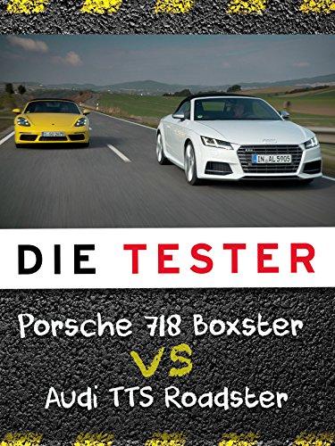 Die Tester: Porsche 718 Boxster vs. Audi TTS Roadster (Porsche Boxster Roadster)