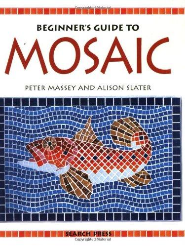 Beginner's Guide to Mosaic (Search Press Classics) por Alison Slater