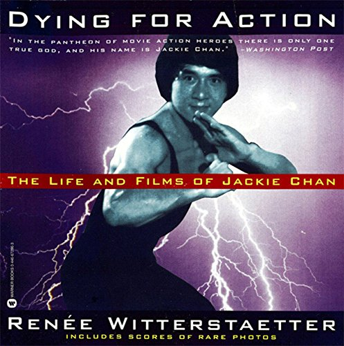 Dying for Action: The Life and Films of Jackie Chan (English Edition)