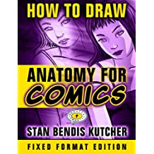 How to Draw Anatomy for Comics (Comic Layout HD): (132 Pages): The Ultimate Guide for Comic Book Artists in the Making (How to Draw Comics & Manga) (English Edition)