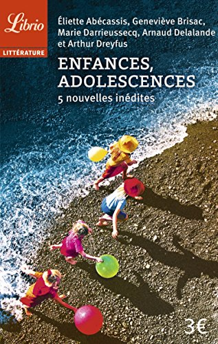 Enfances, adolescences : 5 nouvelles inédites par Eliette Abécassis