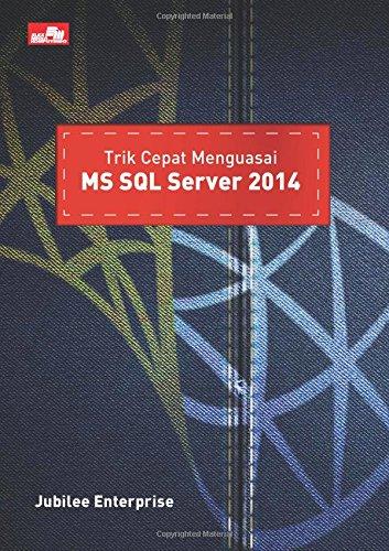 Trik Cepat Menguasai MS SQL Server 2014