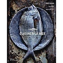 Cuisiner la mer : 70 espèces, 90 recettes