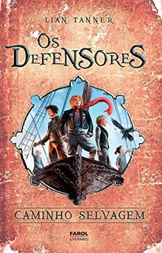 Caminho Selvagem - Coleção Os Defensores. Livro III (Em Portuguese do Brasil)