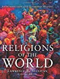 Religions of the World: An Introduction to Culture and Meaning by Lawrence Sullivan (2012-10-01)