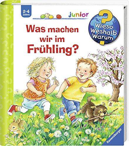 Was machen wir im Frühling? (Wieso? Weshalb? Warum? junior, Band 59)