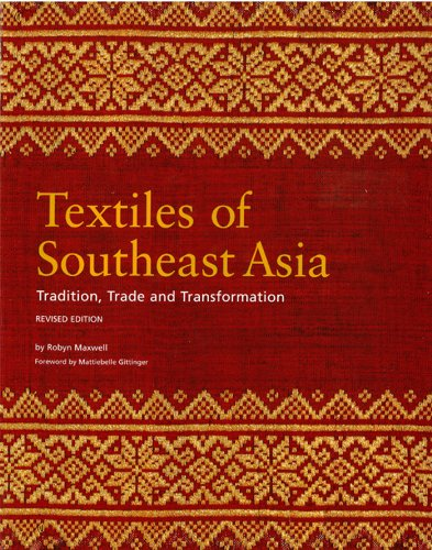 Textiles of Southeast Asia: Trade, Tradition and Transformation (English Edition)