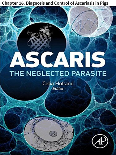 Ascaris: The Neglected Parasite: Chapter 16. Diagnosis And Control Of Ascariasis In Pigs por Johnny Vlaminck epub
