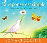 La réponse est simple - Aimez-vous, vivez selon votre esprit - Livre audio 2 CD
