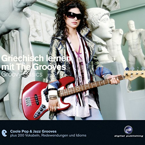Griechisch lernen mit The Grooves. Groovy Basics