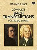 Franz Liszt  Complete Bach Transcriptions For Solo Piano (Dover Music for Piano)