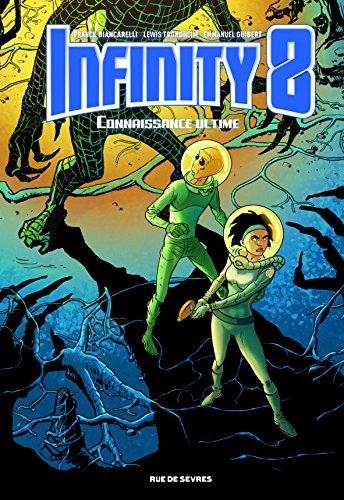 Infinity 8 - Tome 6 - Connaissance Ultime par Emmanuel Guibert