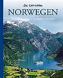 Norwegen - Die Welt erleben: Faszinierender Reise Bildband - Martin Schulte-Kellinghaus, Erich Spiegelhalter, Bernhard Pollmann
