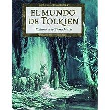 El mundo de Tolkien. Pinturas de la Tierra Media (Otros libros del mundo de J.R.R. Tolkien)