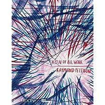 Raymond Pettibon : A Pen of All Work