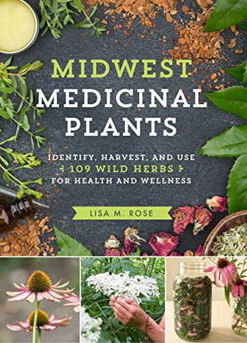 Midwest Medicinal Plants: Identify, Harvest, and Use 109 Wild Herbs for Health and Wellness (English Edition) (Wildflower Midwest)