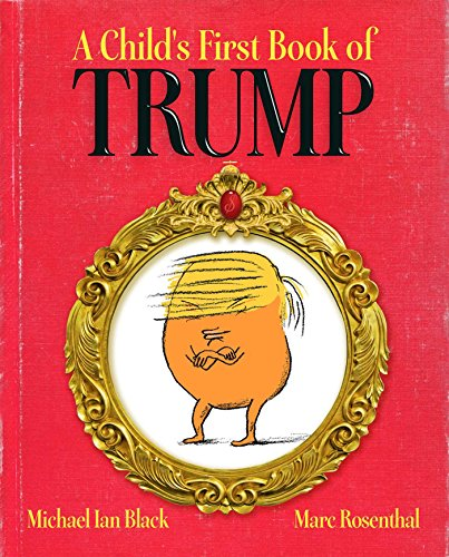 A child's first book of Trump por Michael Ian Black