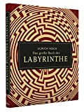 Das große Buch der Labyrinthe - Ulrich Koch
