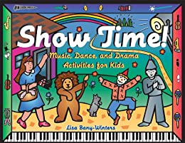 PDF Gratis Show Time!: Music, Dance, and Drama Activities for Kids