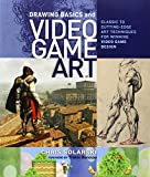 Video Games Best Deals - Drawing Basics for Video Game Art: Classic to Cutting Edge Art Techniques for Winning Video Game Design