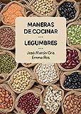 Maneras de cocinar legumbres (Sabores)