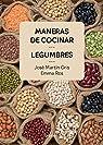 Maneras de cocinar legumbres par Martín Gris