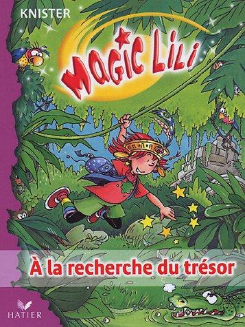 Magic Lili, Tome 3 : A La Recherche Du Trésor