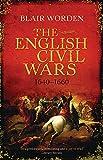 The English Civil Wars: 1640-1660