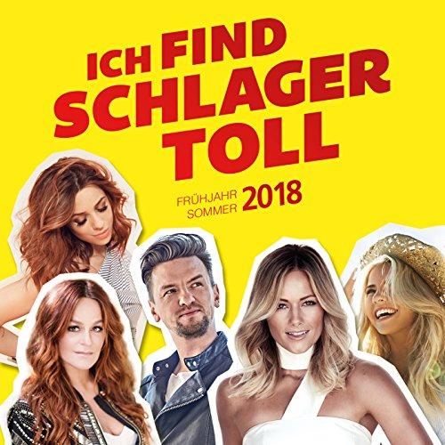Ich find Schlager toll - Frühjahr/Sommer 2018