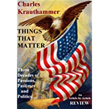 THINGS THAT MATTER: Three Decades of Passions, Pastimes and Politics: An Article-by-Article Review (English Edition)