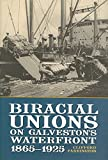 [(Biracial Unions on Galveston's Waterfront, 1865-1925)] [By (author) Clifford Farrington] published on (July, 2008)