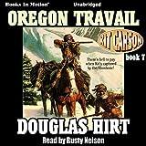 Oregon Travail: Kit Carson, Book 7