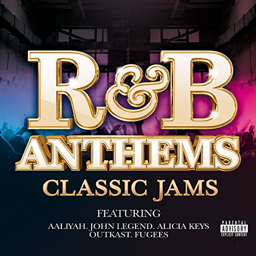 R&B Anthems: Classic Jams [Exp...