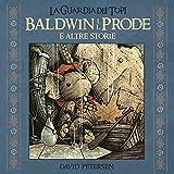 Baldwin il prode e altre storie. La guardia dei topi