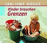 Kinder brauchen Grenzen: Der Bestseller als Audiobook