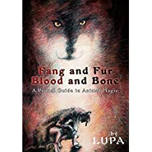 Fang and Fur, Blood and Bone (English Edition)