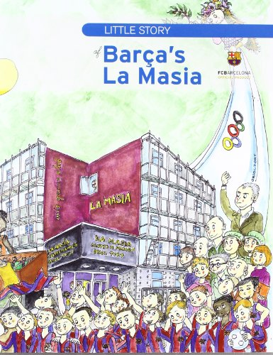 The Little Story of Barça's La Masia (Petites Històries) por Ramon Besa