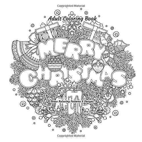Merry Christmas - Adult Coloring Book - Stress Relieving Patterns & Designs