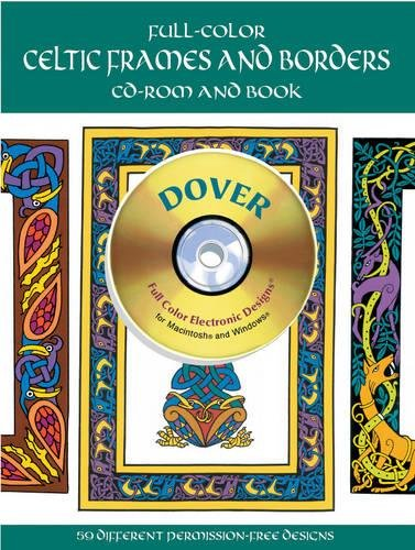 Full-Color Celtic Frames and Borders CD-ROM and Book (Dover Full-Color Electronic Design)