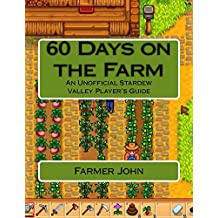 60 Days on the Farm: An Unofficial Stardew Valley Player's Guide (English Edition)