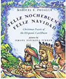 Feliz Nochebuena, Feliz Navidad: Christmas Feasts of the Hispanic Caribbean by Presilla, Maricel E. (1994) Hardcover