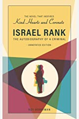 Israel Rank: The Autobiography of a Criminal (Annotated Edition): Kind Hearts and Coronets (D'Ascoyne Vintage Book 2) Kindle Edition