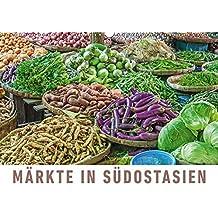 Märkte in SüdostasienAT-Version (Wandkalender 2018 DIN A3 quer): Eine Fotoreise zu den schönsten Märkten Südostasiens. (Monatskalender, 14 Seiten ) (CALVENDO Orte)