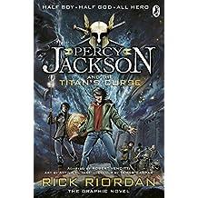 Percy Jackson and the Titan's Curse: The Graphic Novel (Book 3) (Percy Jackson Graphic Novels) by Rick Riordan (2014-07-03)