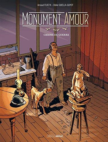 Monument amour - volume 1 - Chiens de guerre